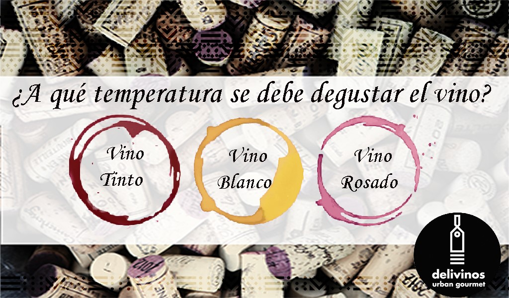 A qué temperatura se debe degustar el vino